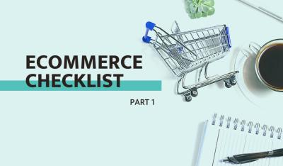 Ecommerce checklist - essential elements of a modern online store