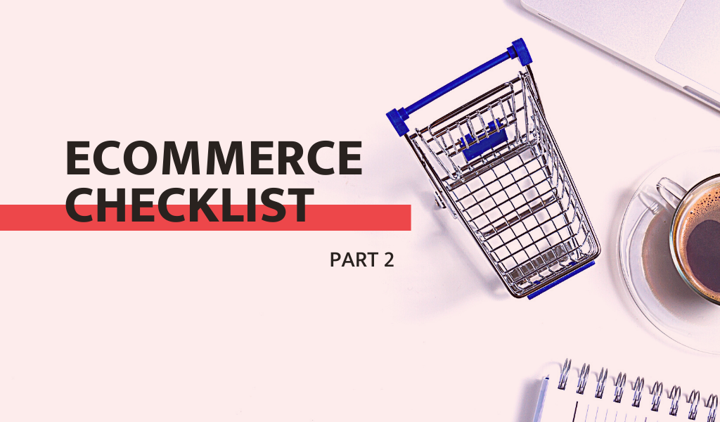 Ecommerce checklist: elements of a modern online store